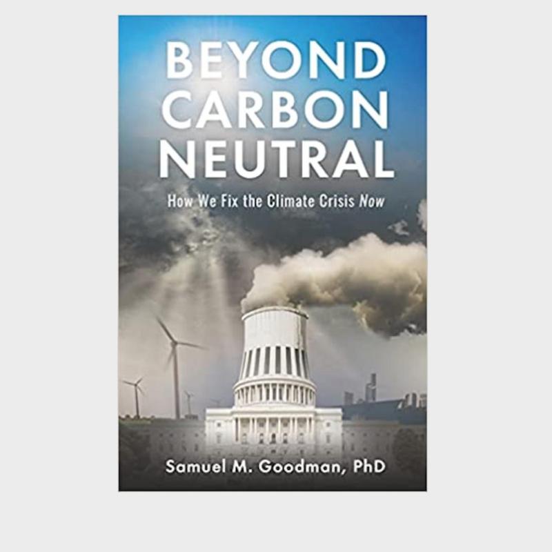 Beyond Carbon Neutral: How We Fix the Climate Crisis Now
