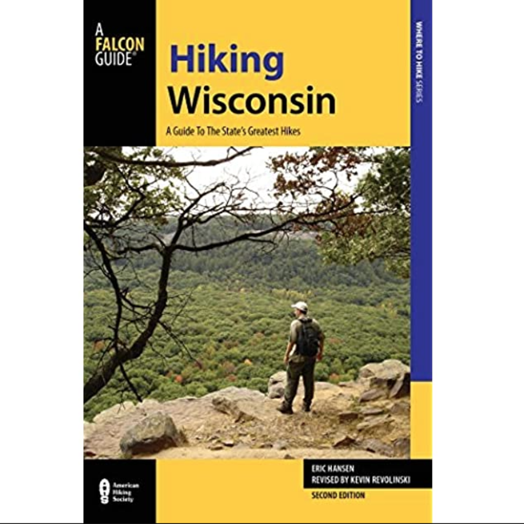 Hiking Wisconsin- A Guide to the State's Greatest Hikes