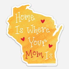 Home Is Where Your Mom Is Vinyl Magnet
