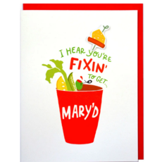 Cracked Designs Greeting Card - Fixin' To Get Mary'd