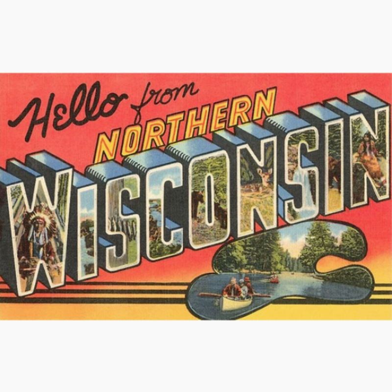 Found Image Press Greeting Card - Hello from Northern Wisconsin