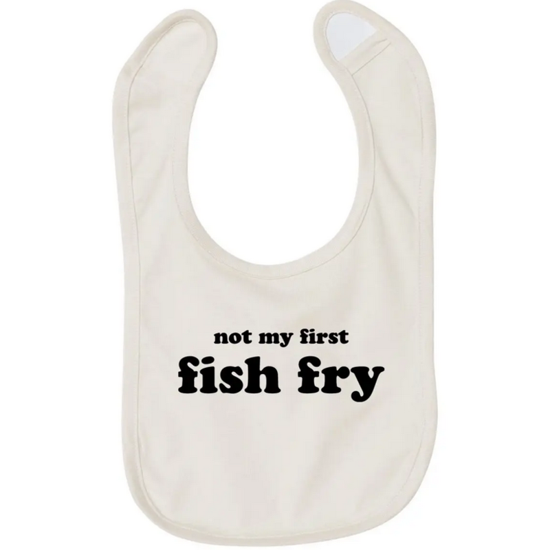 Bib - Not My First Fish Fry