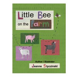 Jeanne Styczinski Little Bee on the Farm