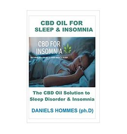 CBD Oil For Sleep & Insomnia: Guide on How to Get a Better sleep and Get rid of Insomnia