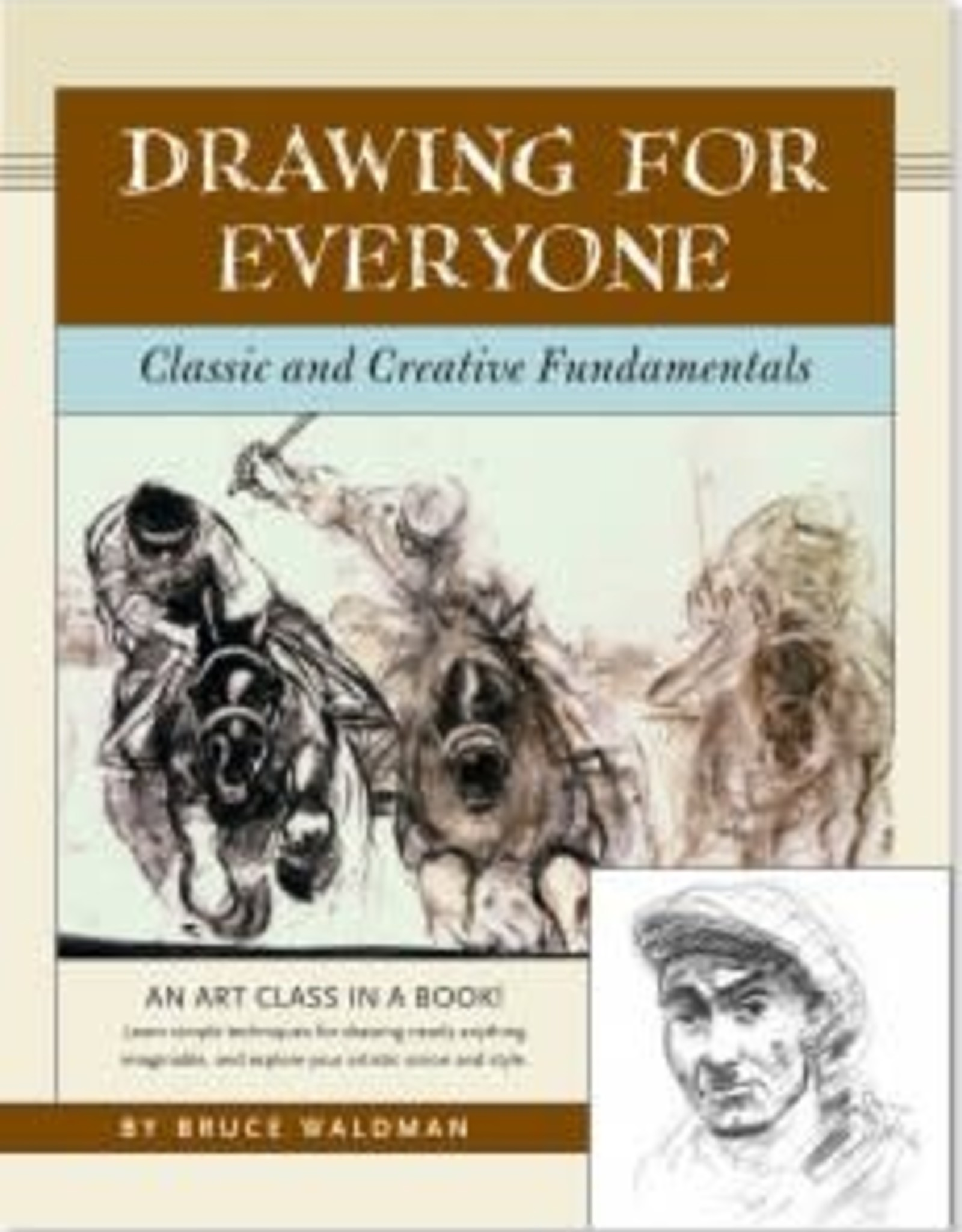 Peter Pauper Press DRAWING FOR EVERYONE: CLASSIC AND CREATIVE FUNDAMENTALS