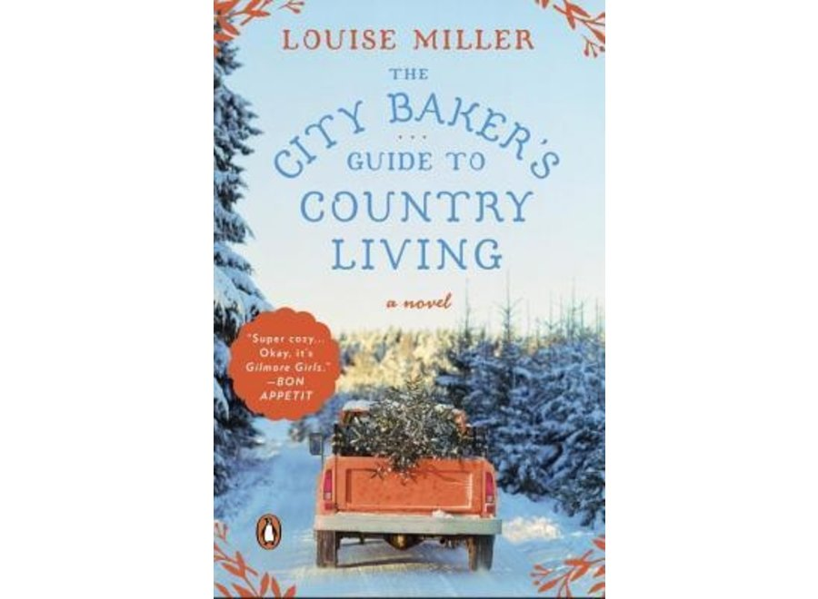 The City Bakers Guide To Country Living by Louise Miller