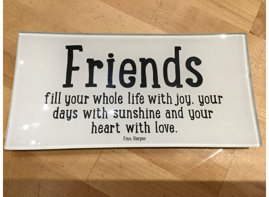 "Friends fill your whole life 4"" x 9"" Decoupage Plate"