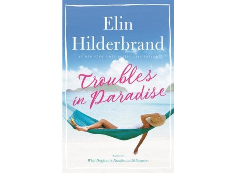 Troubles in Paradise by Elin Hilderbrand (Hardcover)