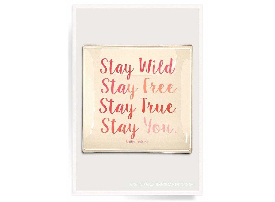 """Stay Wild, Stay Free, Stay True Decoupage Glass Tray  6""""X 6"""""""