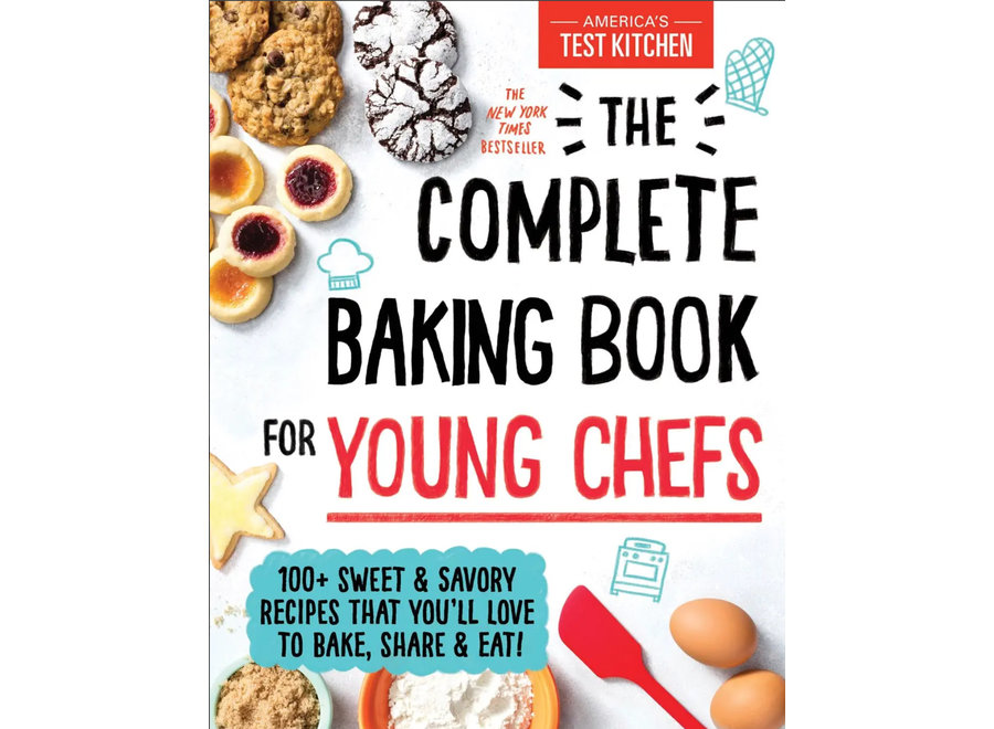 The Complete Baking Book for Young Chefs by America's Test Kitchen