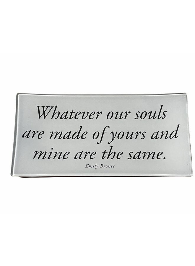 """Whatever Our Souls Are Made Of Decoupage Glass Tray 4""""x9"""""""