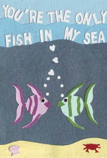 Only Fish in My Sea Card