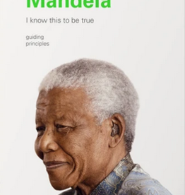 Chronicle Books Nelson Mandela - I Know This To Be True