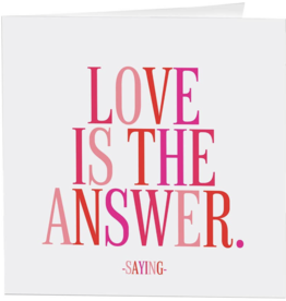 Quotable Cards Love Is The Answer- Card