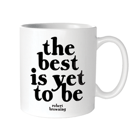 Quotable Cards Best Is Yet To Be Ceramic Mug