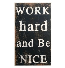 Creative Co-Op Work Hard & Be Nice Wall Decor