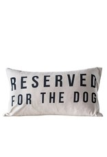"""Cotton Pillow """"Reserved For  The Dog"""""""