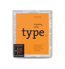 Thinking With Type 2nd Ed.: A Critical Guide for Designers, Writers, Editors & Students