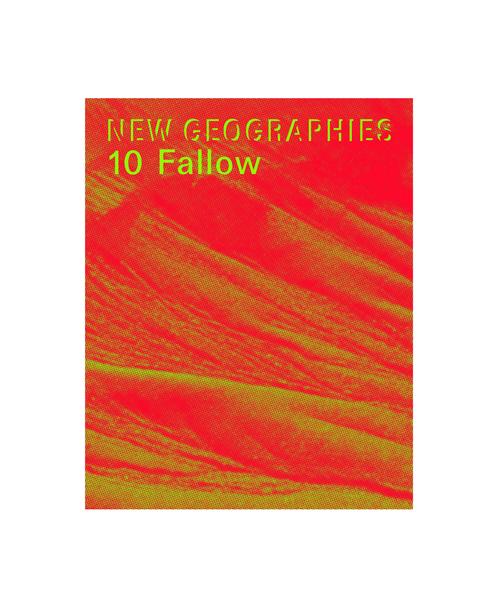 New Geographies 10, Fallow