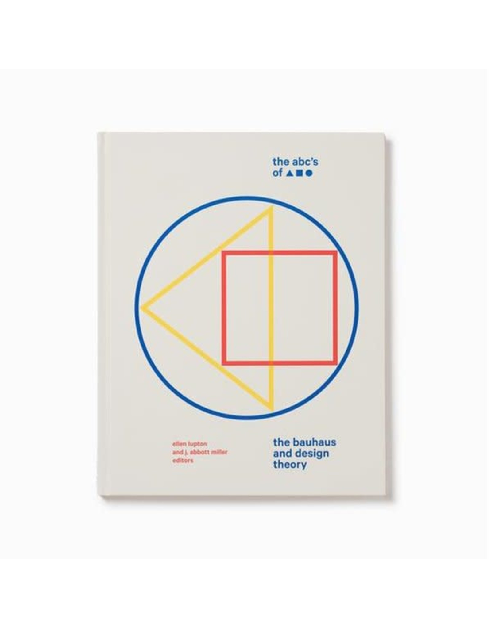 Special Editions ABC's of Triangle Square Circle, The Bauhaus and Design Theory