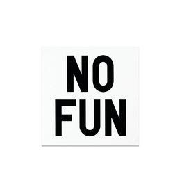No Fun Square Bumper Sticker, BIG