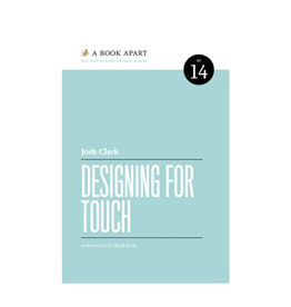 A Book Apart: Designing for Touch (No. 14)