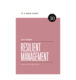 A Book Apart: Resilient Management (No. 30)