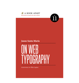 A Book Apart: On Web Typography (No. 11)