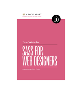 A Book Apart: Sass For Web Designers (No. 10)