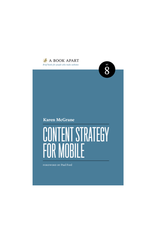 A Book Apart: Content Strategy for Mobile (No. 8)