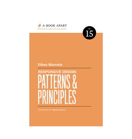 A Book Apart: Responsive Design: Patterns and Principles (No. 15)