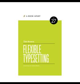 A Book Apart: Flexible Typesetting (No. 27)