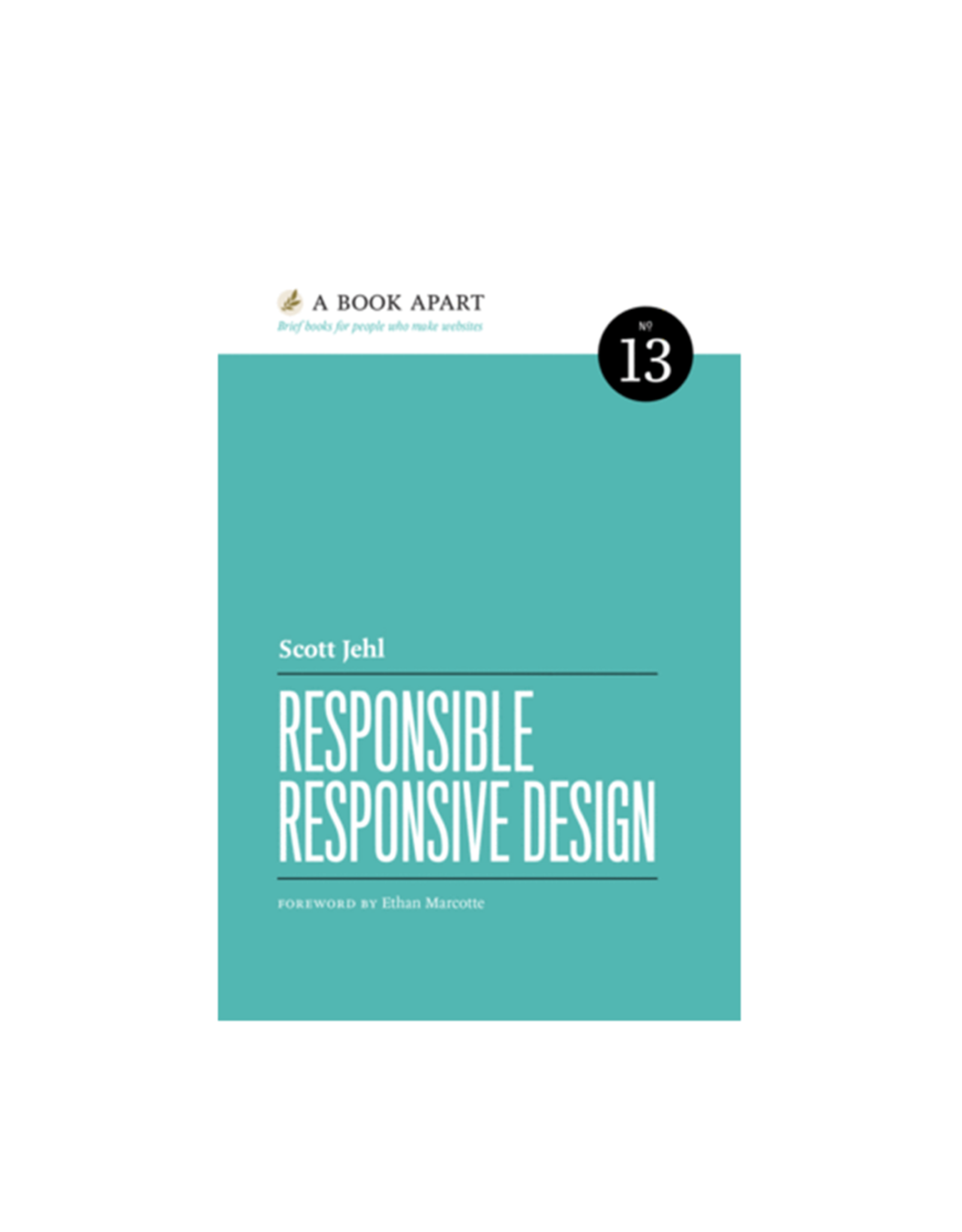 A Book Apart: Responsible Responsive Design (No. 13)