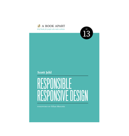 A Book Apart: Responsible Responsive Design (No. 13)