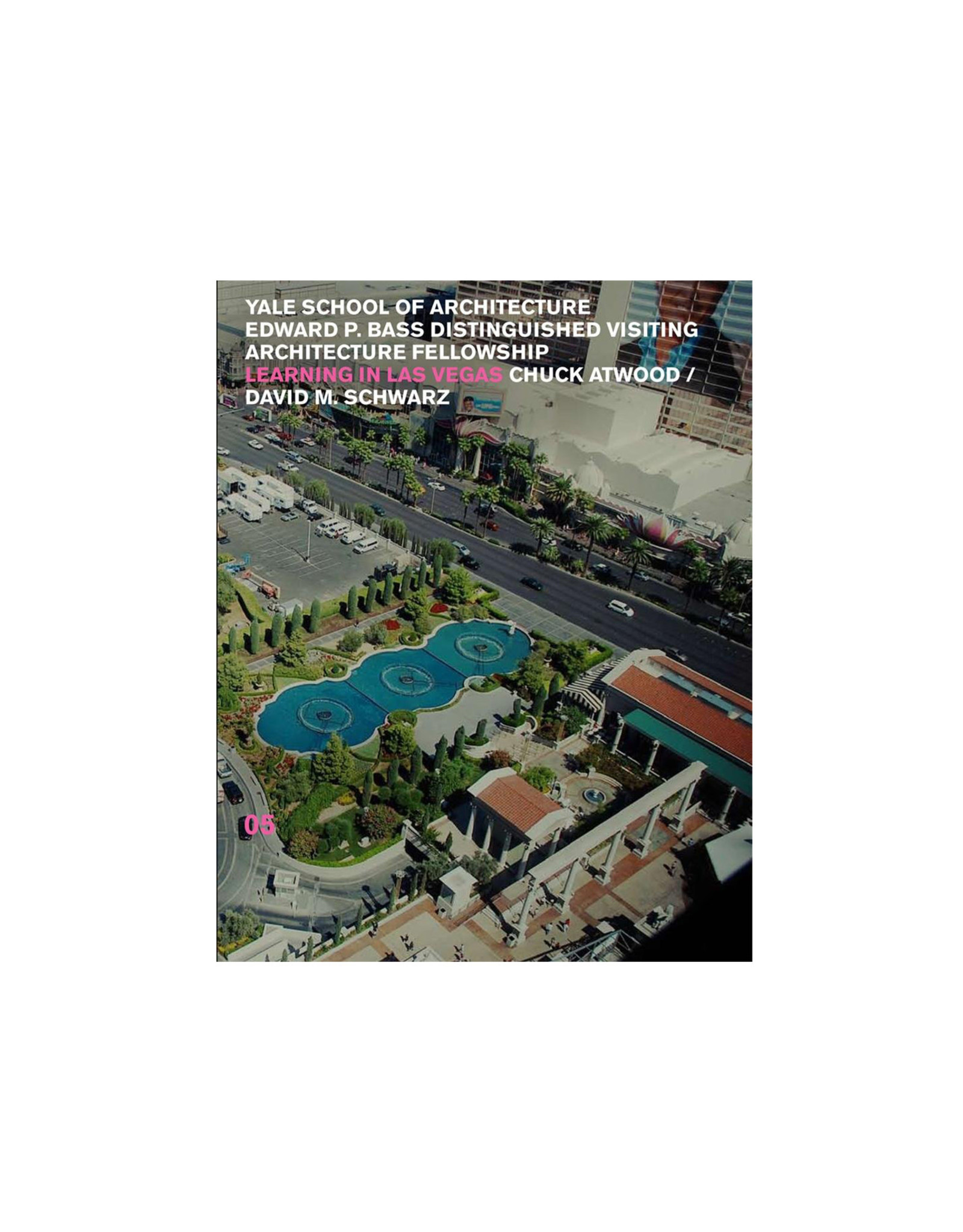 Yale School of Architecture, Edward P. Bass Distinguished Visiting Architecture Fellowship: Learning in Las Vegas