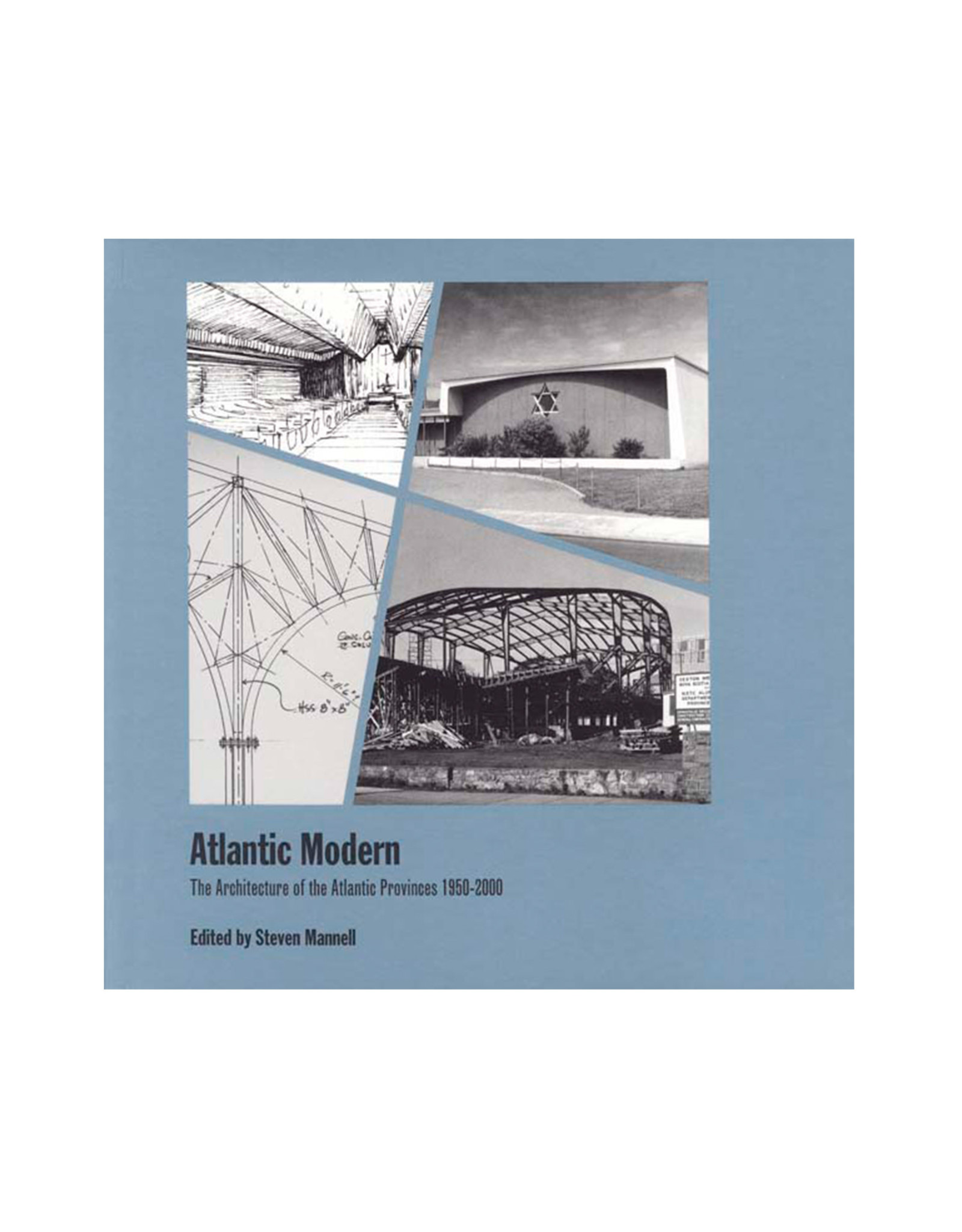 Atlantic Modern: The Architecture of the Atlantic Provinces 1950-2000