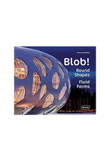 Blob!: Round Shapes, Fluid Forms