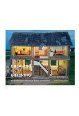 Breaking and Entering: The Contemporary House Cut, Spliced, and Haunted