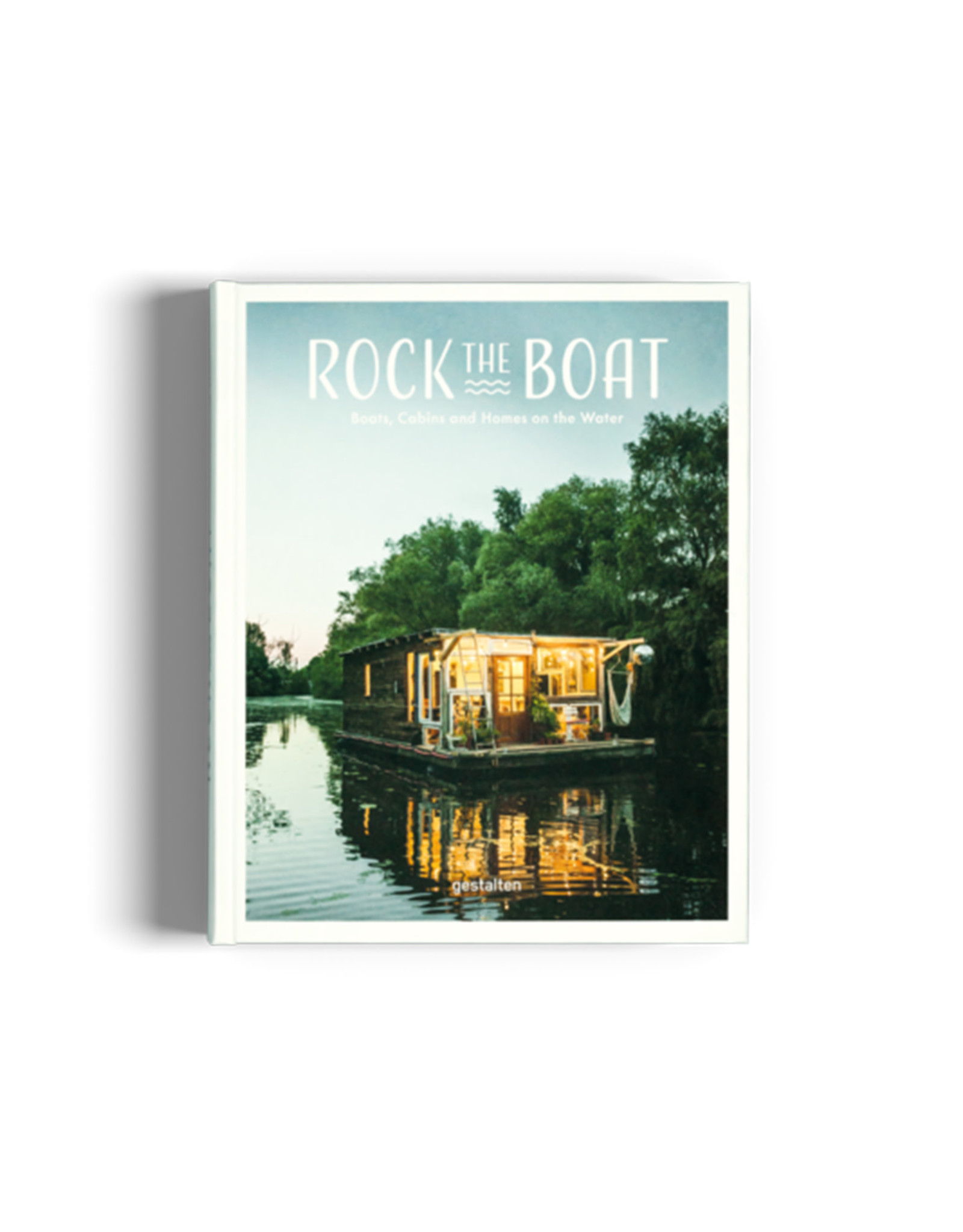 Rock the Boat: Boats, Cabins and Homes on the Waterfront