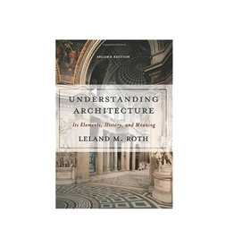 Understanding Architecture: It's Elements, History, And Meaning, 2nd Edition, Paperback