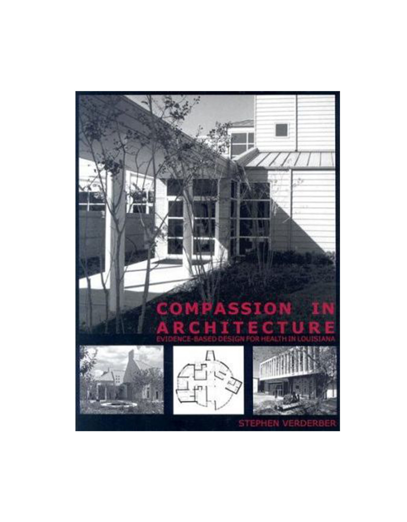 Compassion in Architecture: Evidence Based Design for Health in Louisiana