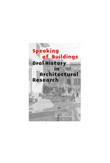 Speaking of Buildings: Oral History in Architectural Research