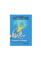 The Future is Here: Senior Living Reimagined, hard cover