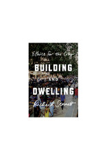 Building and Dwelling, Ethics for the City