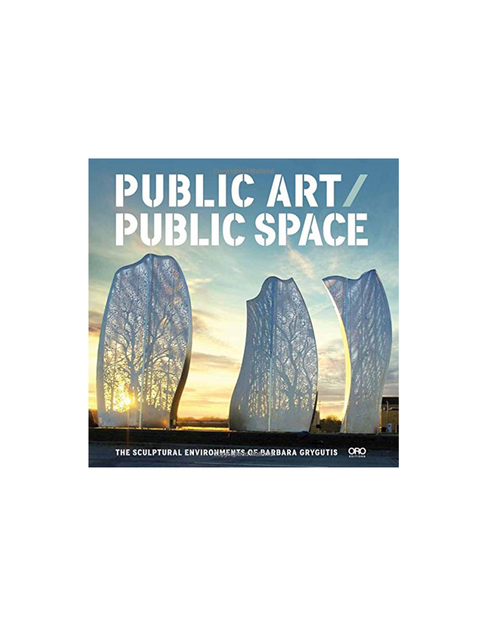 Public Art Public Space: The Sculptural Environments of Barbara Grygutis