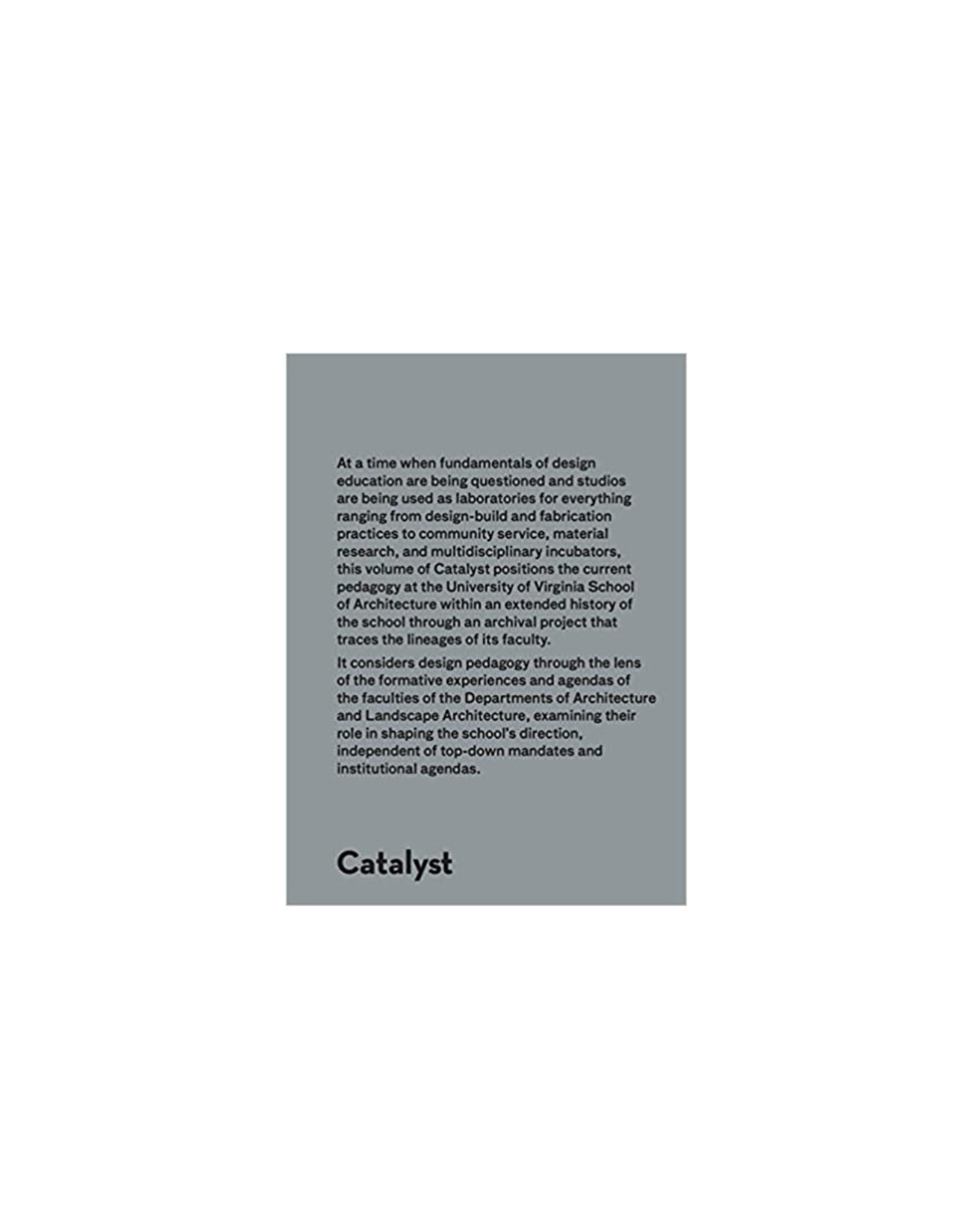 Catalyst: Lineages and Trajectories