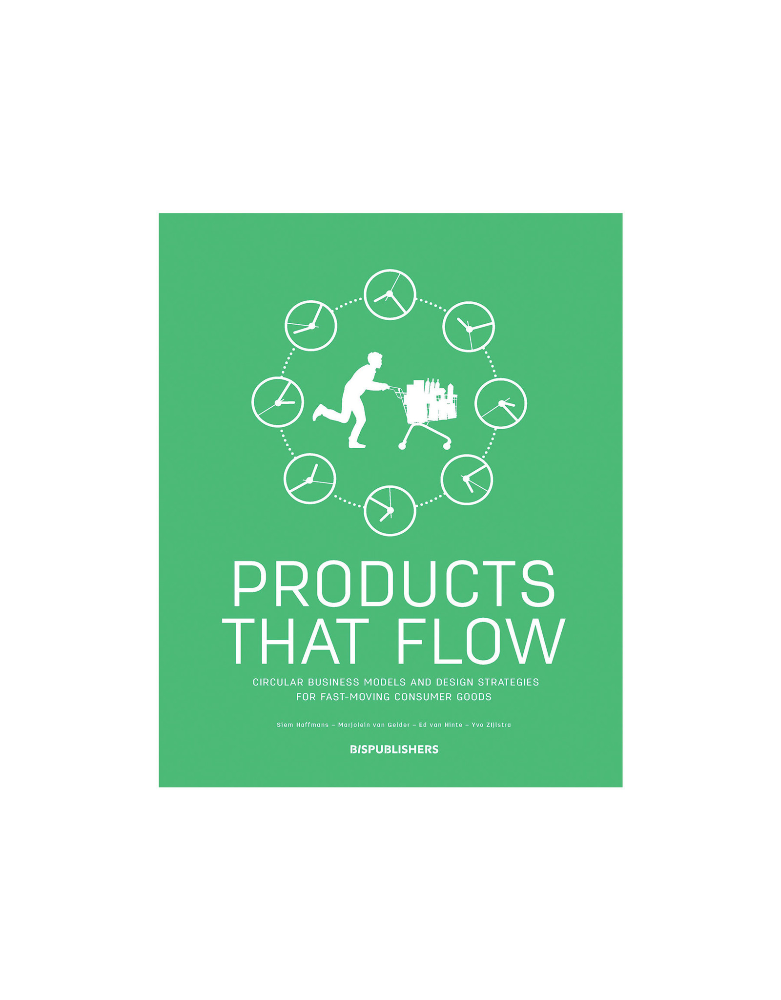 Products That Flow: Circular Business Models and Design Strategies for Fast Moving Consumer Goods