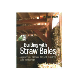 Building with Straw Bales: A Practical Manual for Self-Builders and Architects