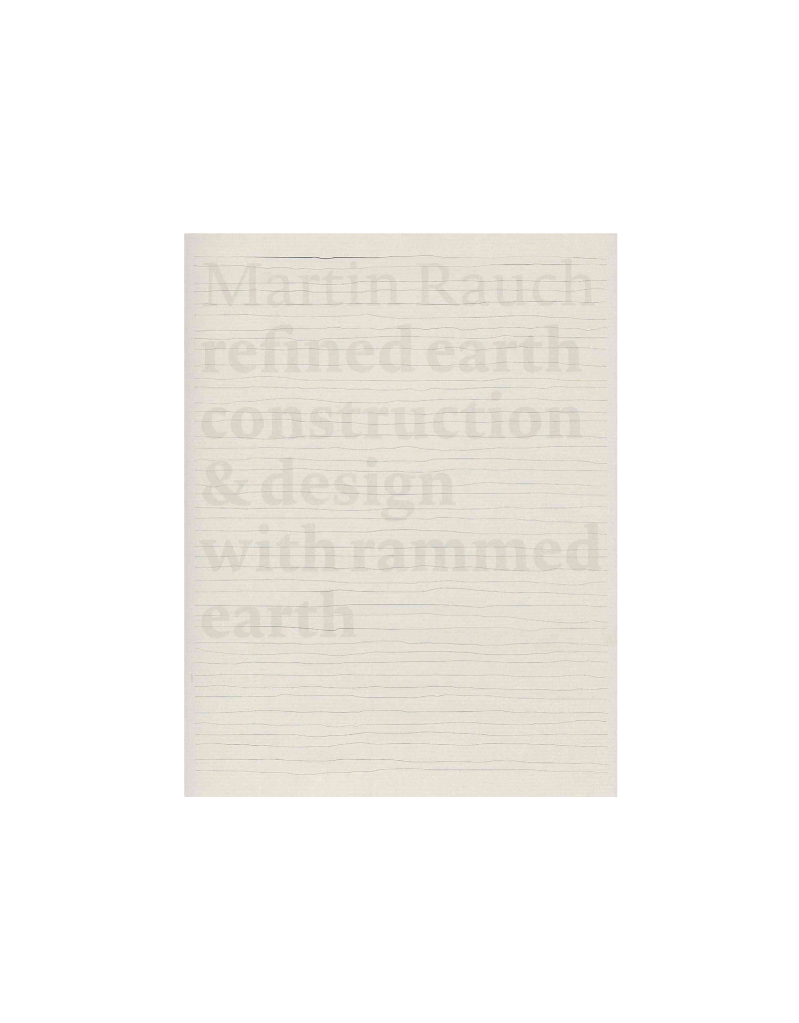 Martin Rauch: Refined Earth Construction and Design with Rammed Earth