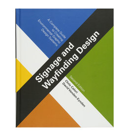 Signage and Wayfinding Design: Complete Guide to Creating Environmental Graphic Design Systems, 2nd Ed.